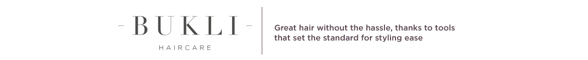 Bukli Haircare,  Great hair without the hassle, thanks to tools that set the standard for styling ease