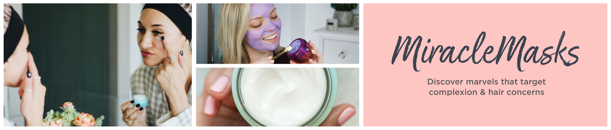 Miracle Masks  Discover marvels that target complexion & hair concerns