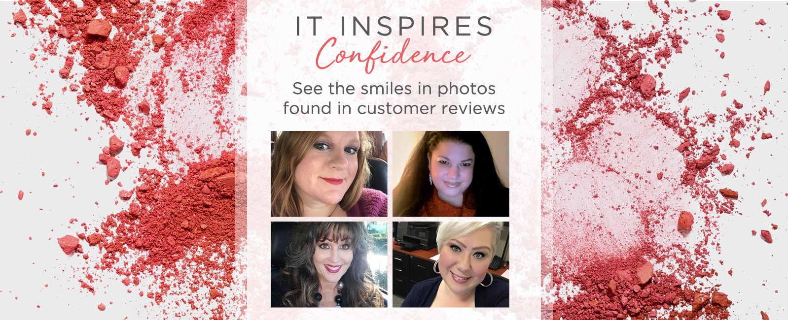 IT Inspires Confidence. See the smiles in photos found in customer reviews