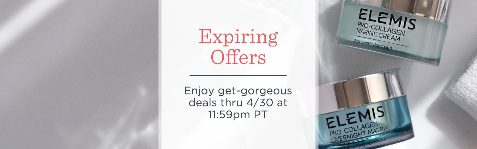 Expiring Offers. Enjoy get-gorgeous deals thru 4/30 at 11:59pm PT