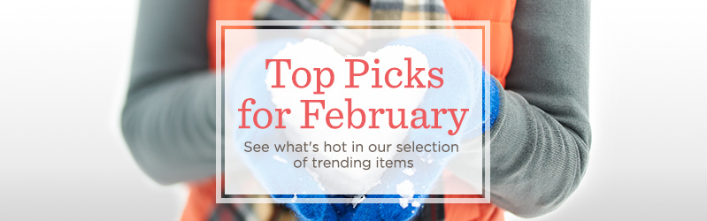 Top Picks for February. See what's hot in our selection of trending items