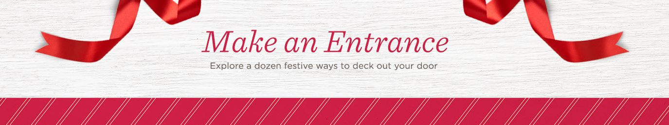 Make an Entrance, Explore a dozen festive ways to deck out your door