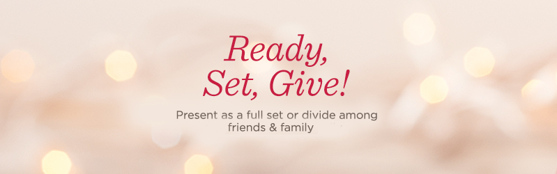 Ready, Set, Give!  Present as a full set or divide among friends & family