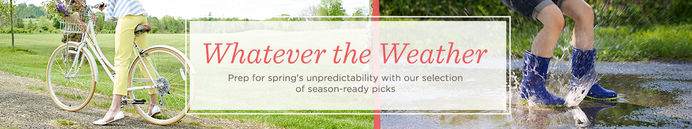 Whatever the Weather  Prep for spring's unpredictability with our selection of season-ready picks