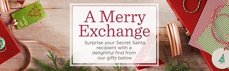 A Merry Exchange, Surprise your Secret Santa recipient with a delightful find from our gifts below