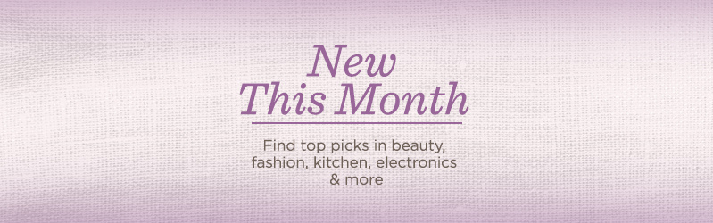New This Month. Find top picks in beauty, fashion, kitchen, electronics & more