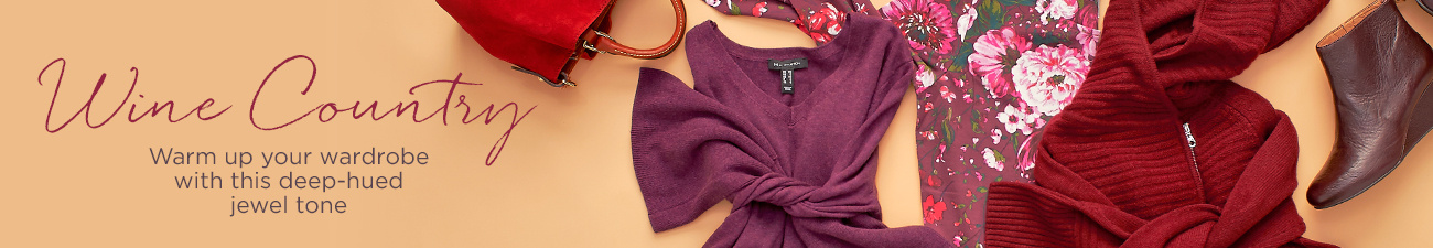 Wine Country - Warm up your wardrobe with this deep-hued jewel tone