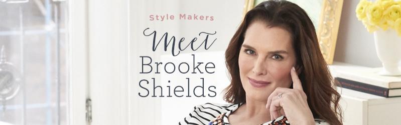 Style Makers. Meet Brooke Shields