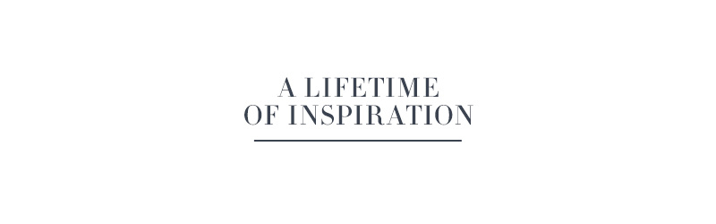A Lifetime of Inspiration