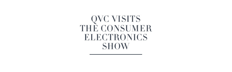 QVC Visits the Consumer Electronics Show