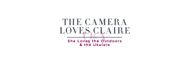 The Camera Loves Claire. She Loves the Outdoors & the Ukulele