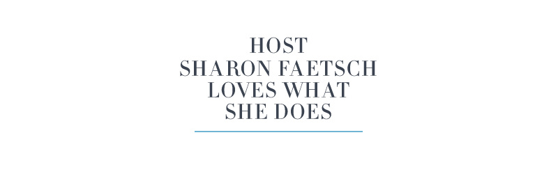 Host Sharon Faetsch Loves What She Does