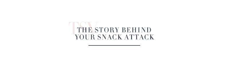 The Story Behind Your Snack Attack