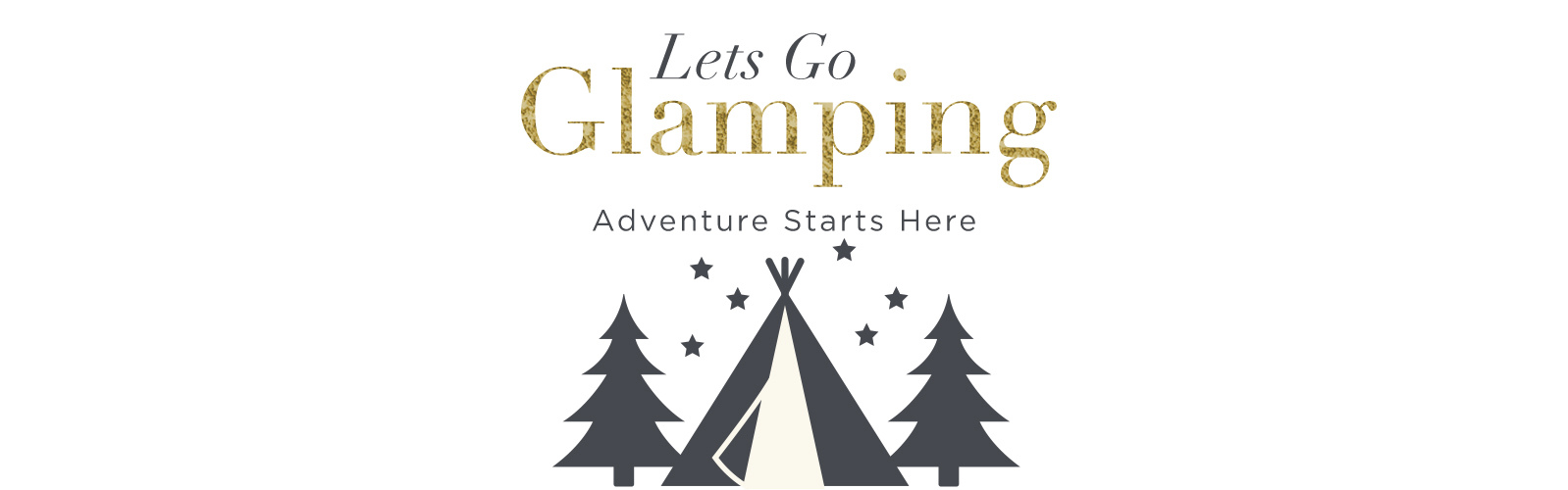 Let's Go Glamping! Your Adventure Begins Here