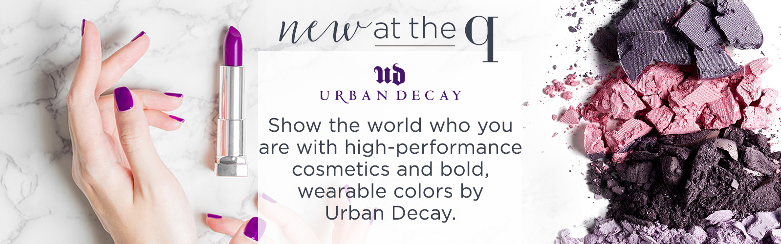 New at the Q. Beauty with an Edge