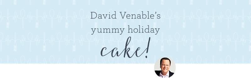David Venable's yummy holiday cake