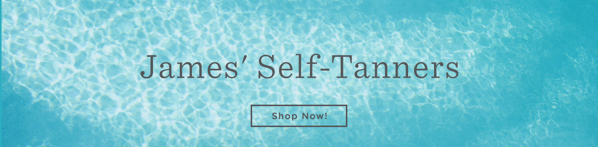 James' Self-Tanners. Shop Now!