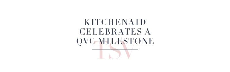 KitchenAid Celebrates A QVC Milestone