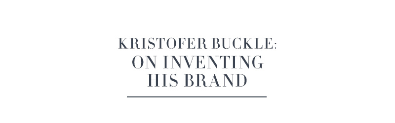 Kristofer Buckle: On Inventing Brand