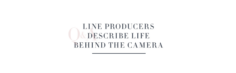 Line Producers Describe Life Behind the Camera
