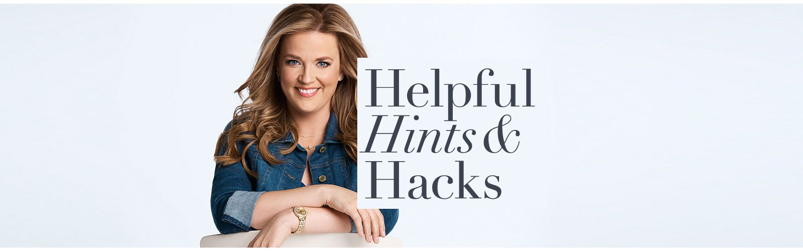 Helpful Hints & Hacks