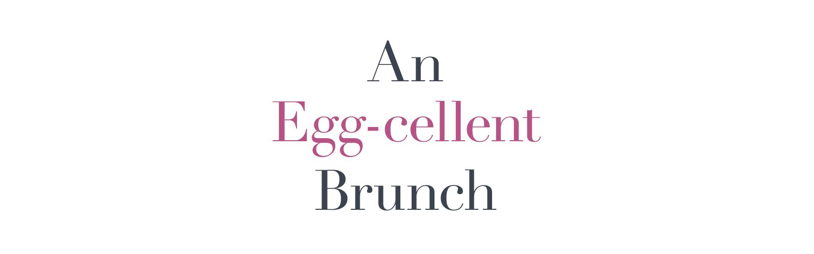 An Egg-cellent Brunch