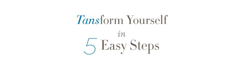 Tansform Yourself in 5 Easy Steps