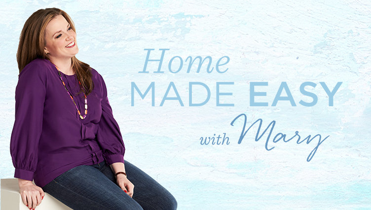 Home Made Easy with Mary