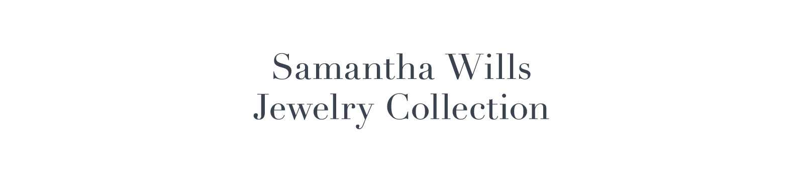 Samantha Wills Jewelry Collection