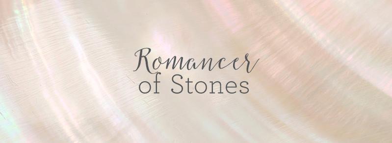 Romancer of Stones