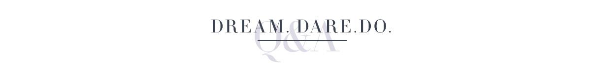 Dream. Dare. Do.