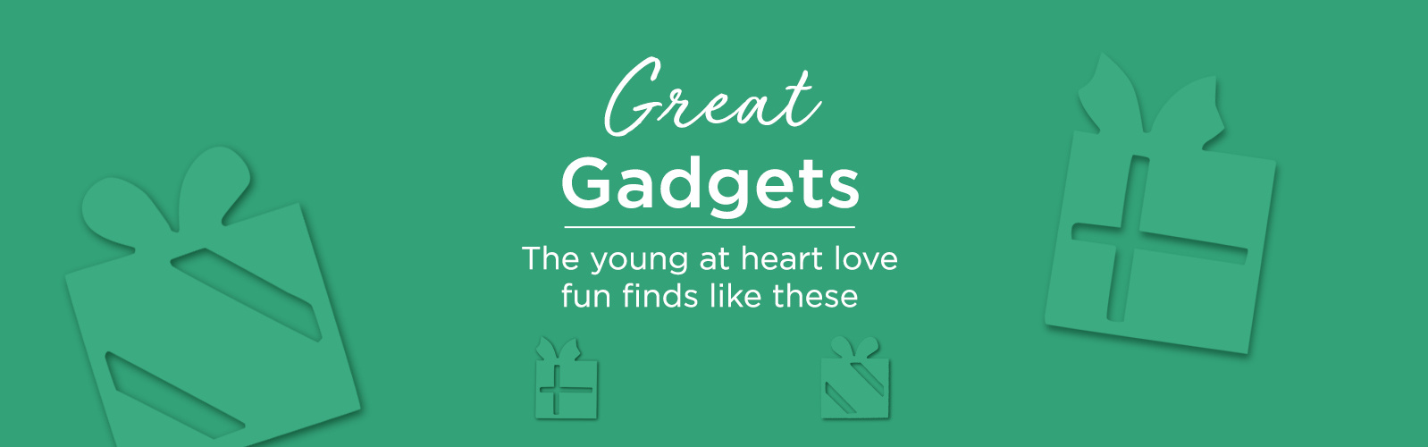 Great Gadgets - The young at heart love fun tech finds like these