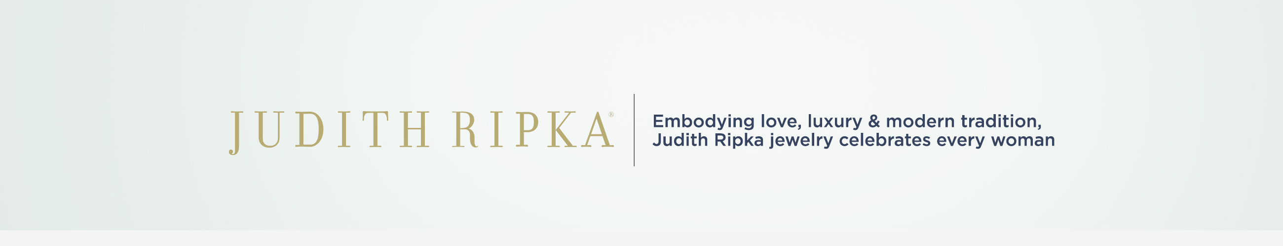 Judith Ripka -- Embodying love, luxury & modern tradition, Judith Ripka jewelry celebrates every woman