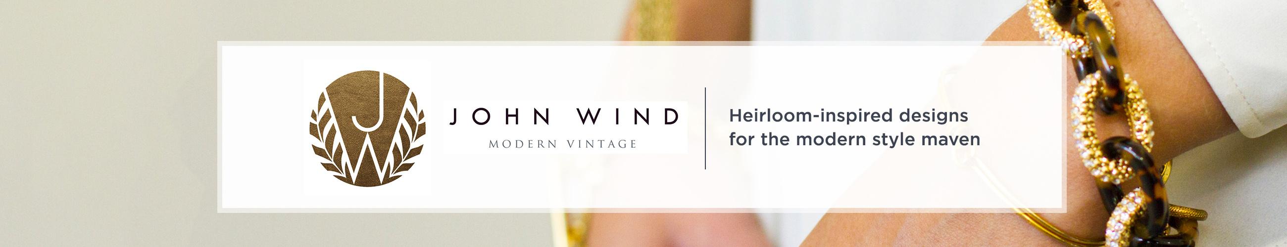 John Wind Heirloom-inspired designs for the modern style maven