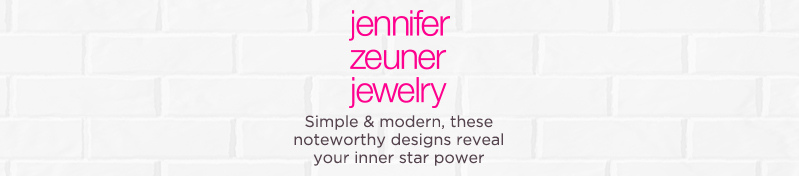 Jennifer Zeuner Jewelry. Simple & modern, these noteworthy designs reveal your inner star power