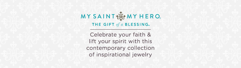 My Saint My Hero Celebrate your faith & lift your spirit with this contemporary collection of inspirational jewelry