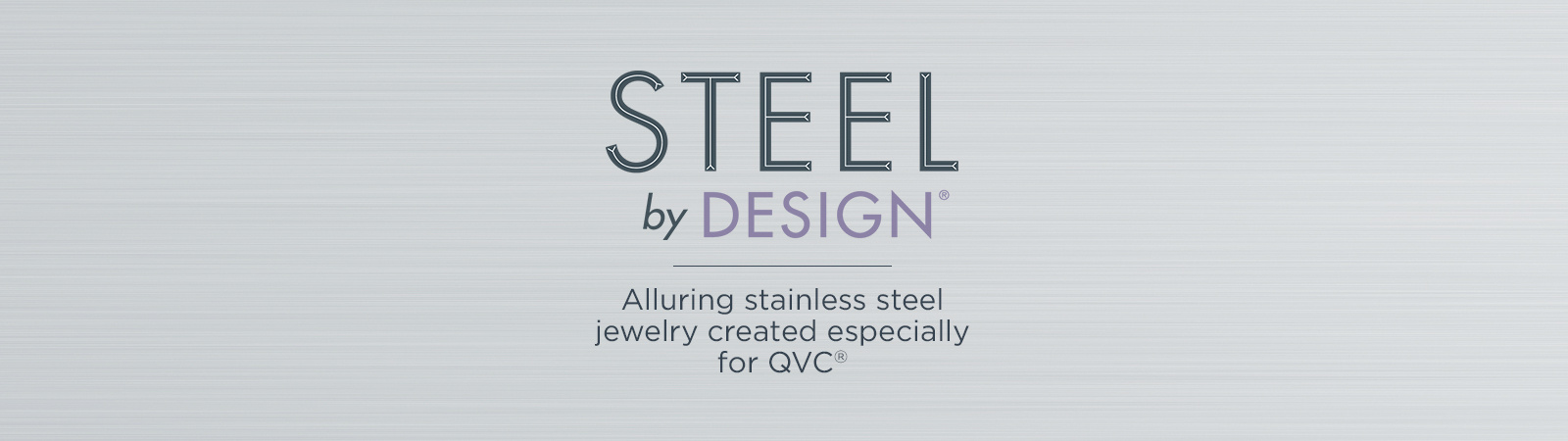 Steel by Design. Alluring stainless steel jewelry created especially for QVC®