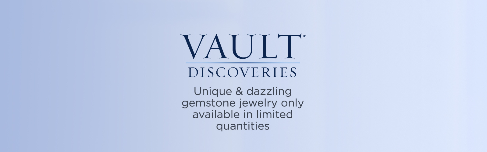 Vault Discoveries. Unique & dazzling gemstone jewelry only available in limited quantities