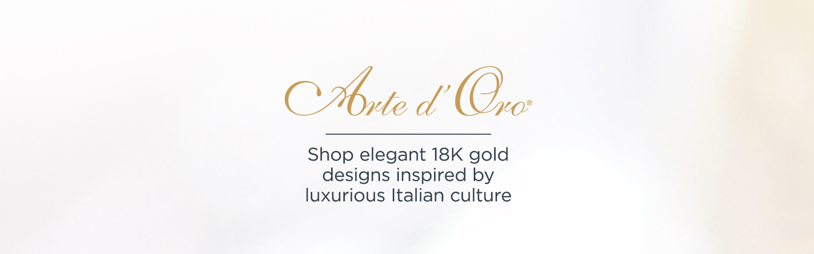 Arte d'Oro® 18K Gold Italian Shop elegant 18K gold designs inspired by luxurious Italian culture
