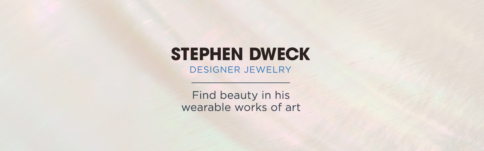 Stephen Dweck. Find beauty in his wearable works of art