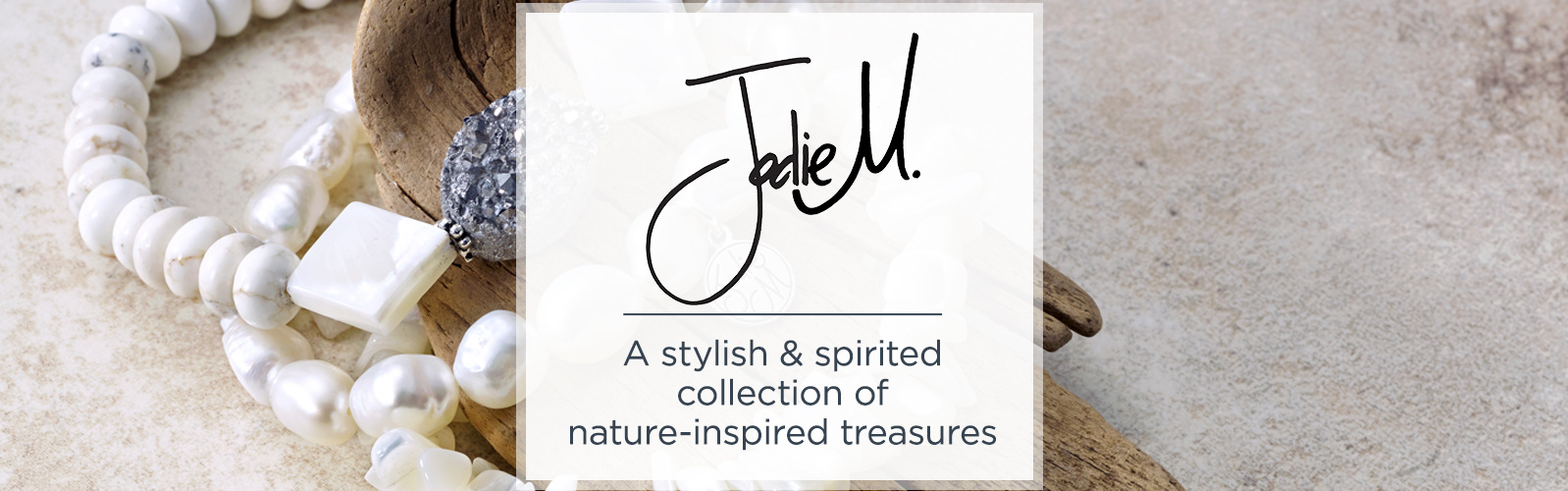 Jodie M. A stylish & spirited collection of nature-inspired treasures