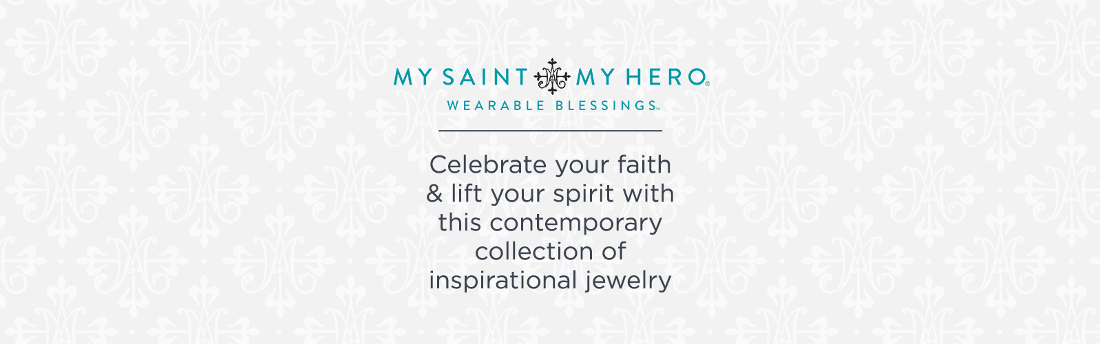 My Saint My Hero Wearable Blessings - Celebrate your faith & lift your spirit with this contemporary collection of inspirational jewelry