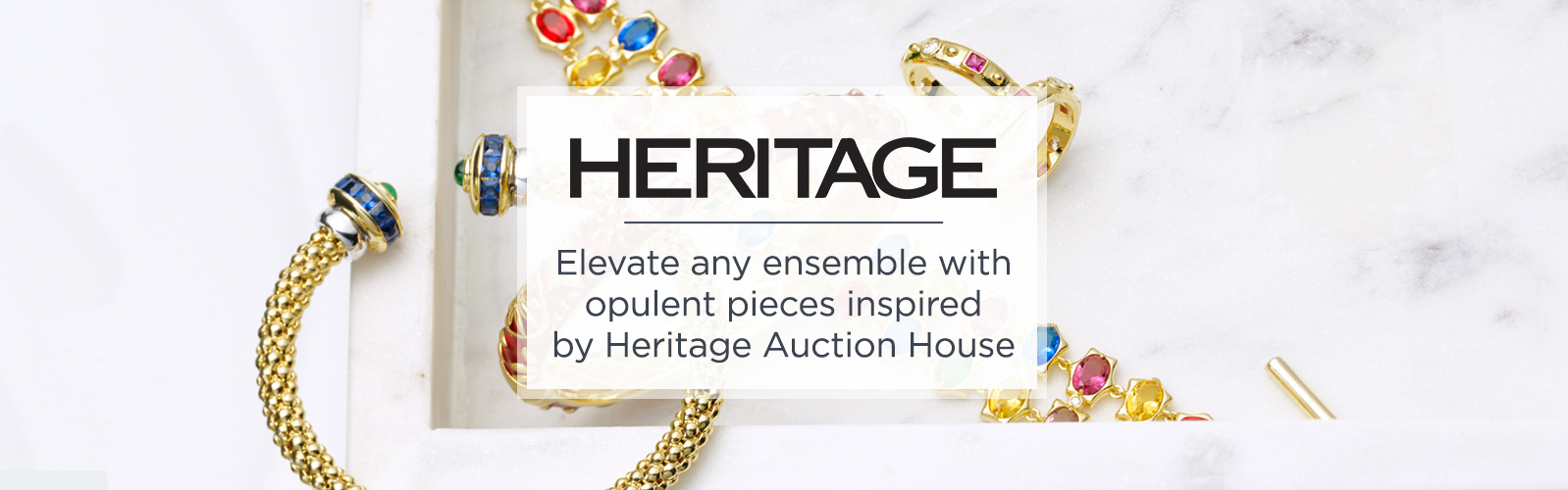 Heritage. Elevate any ensemble with opulent pieces inspired by Heritage Auction House