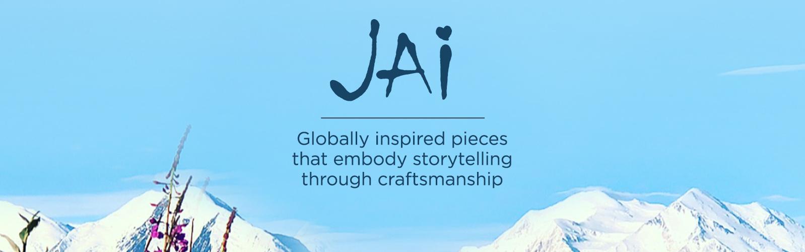 JAI.  Globally inspired pieces that embody storytelling through craftsmanship.