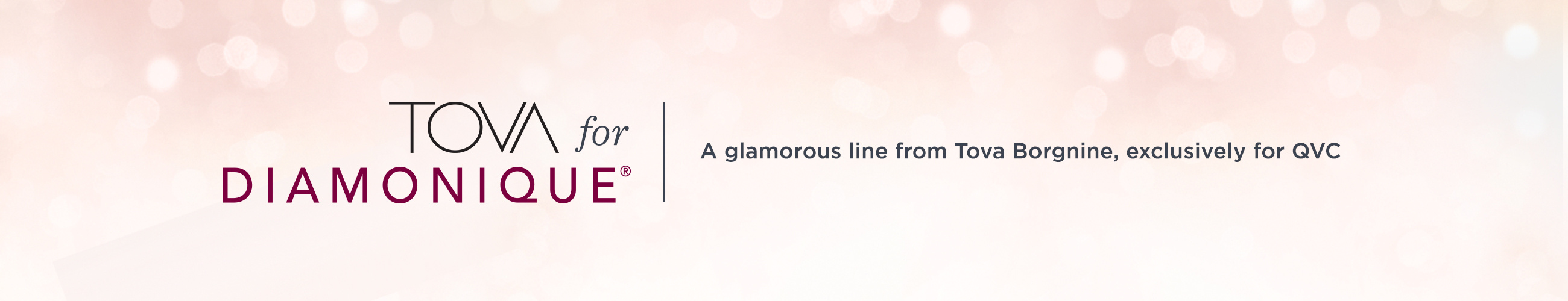 TOVA For Diamonique® Jewelry.  A glamorous line from Tova Borgnine, exclusively for QVC.