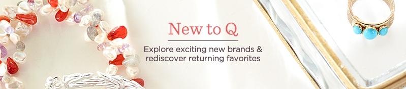 New to Q. Explore exciting new brands & rediscover returning favorites.