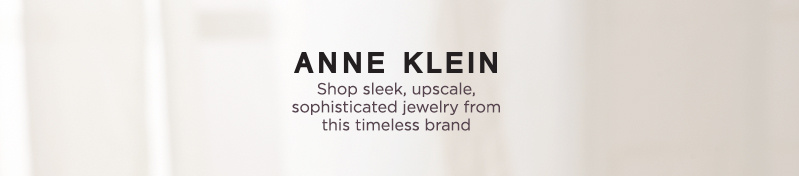 Anne Klein Shop sleek, upscale, sophisticated jewelry from this timeless brand