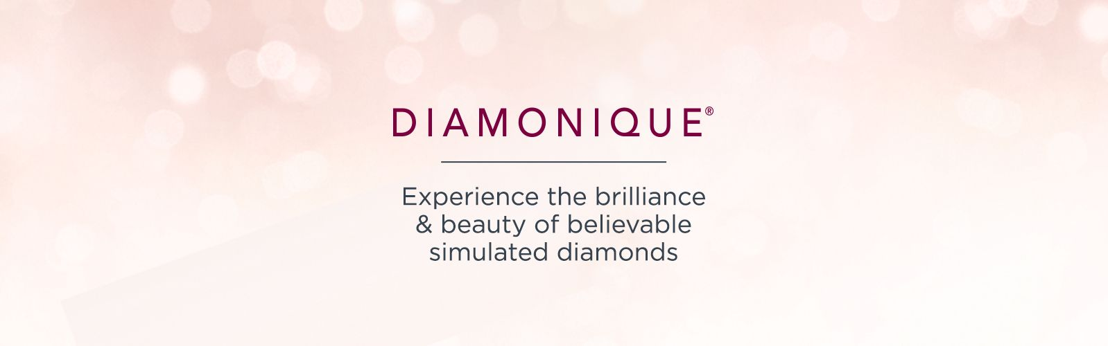 Diamonique. Experience the brilliance & beauty of believable simulated diamonds