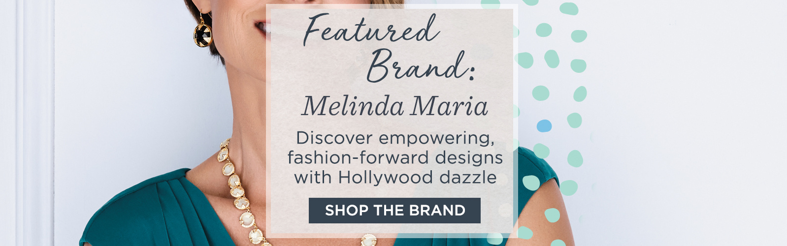 Featured Brand: Melinda Maria - Discover empowering, fashion-forward designs with Hollywood dazzle.