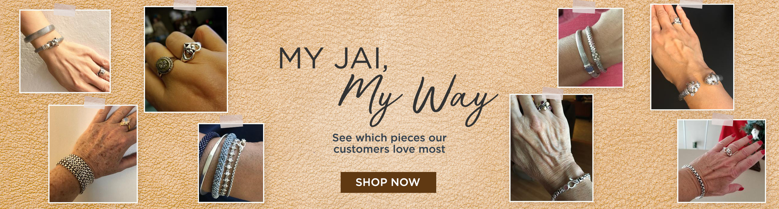 My JAI, My Way  See which pieces our customers love most SHOP NOW